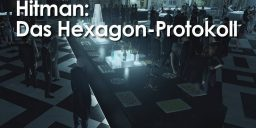 HITMAN - Hitman: Das Hexagon-Protokoll