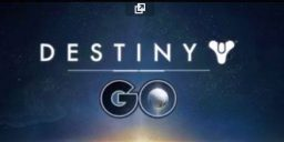 Destiny - Jetzt auch noch Destiny Go ?