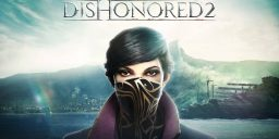 Dishonored 2 - Für Vorbesteller gibt es Early-Access