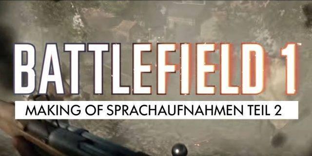 Teil 2 der Sprachaufnahmen zu Battlefield 1