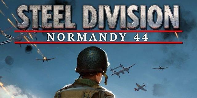 Steel Division - WW2-Echtzeitstrategiespiel Steel Division: Normandy 44 angekündigt
