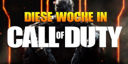 Diese Woche in Call of Duty #1 – unser neues Youtube-Format!