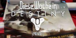 Destiny - Unser Wochenüberblick mit Lachegga