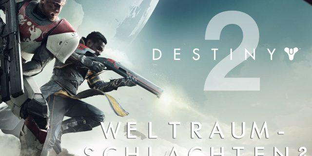Destiny 2 - Wird es dieses Mal Weltraumschlachten geben?