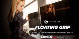 Im GAMERZ.one Review: Floating Grip – Häng Dir doch Deine Konsole an die Wand! + Gewinnspiel