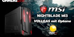 Im GAMERZ.one Review: MSI Nightblade MI3 – Vollgas mit Optane!