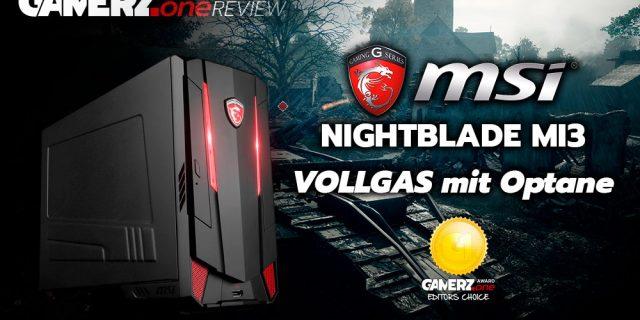 Im GAMERZ.one Review: MSI Nightblade MI3 – Vollgas mit Optane!