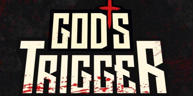 God's Trigger Reveal Trailer