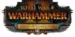 Total War: Warhammer II - Kampagnen-Paket 'Rise of the Tomb Kings' für Total War: Warhammer II erscheint am 23. Januar