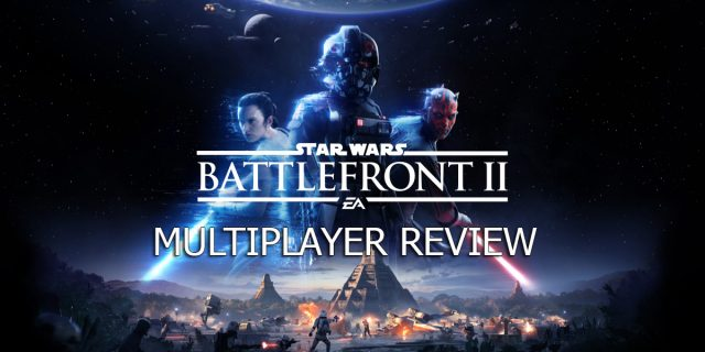 Star Wars Battlefront 2 - GAMERZ.one Review: Star Wars Battlefront 2 im Multiplayer-Check