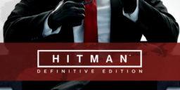 HITMAN - Die Definite Edition erscheint heute