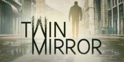 Twin Mirror - Das neue Spiel der Life is Strange Macher