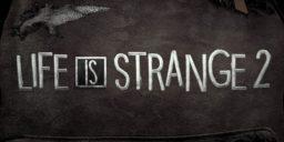 Life is Strange 2 - Ein neuer Teaser und eine Premiere