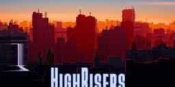 Highrisers - Über den Wolken ist die Freiheit eingeschränkt – unser GAMERZ.one Preview