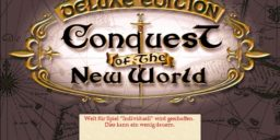 Wisst ihr noch damals … Conquest of the New World
