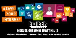 Meine Meinung zu Artikel 13 – die Freiheit des Internets ist bedroht und Twitch diskutiert!