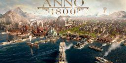 Anno 1800 - Die Open Beta angespielt – Unser Review